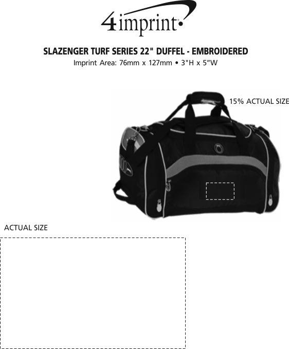 "Imprint Area of Slazenger Turf Series 22"" Duffel - Embroidered"